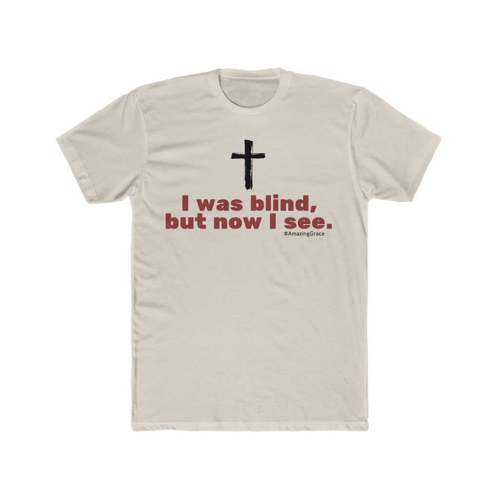 I Was Blind, but now I see - Men's Cotton Tee