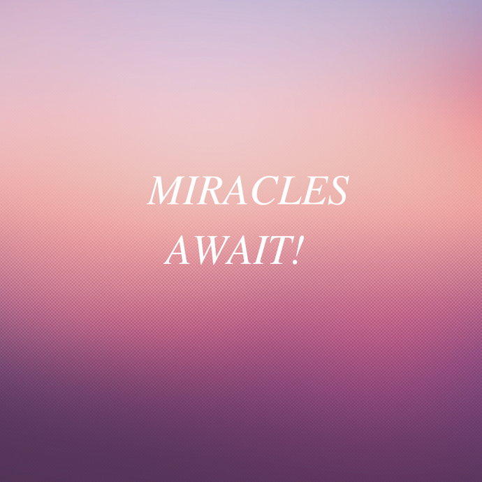 Miracles Await