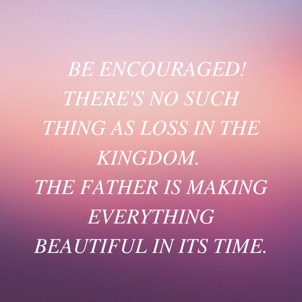 He Is Making Everything Beautiful In Its Time - A Word of Encouragement for the Close of 2019