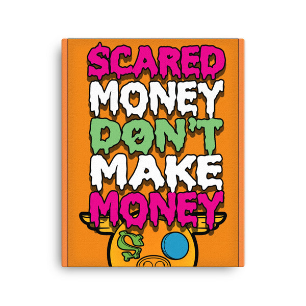 Scared Money Don't Make Money Canvas Wall Art