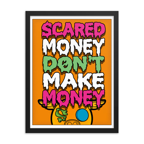 Scared Money Don't Make Money Framed poster