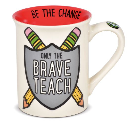Our Name Is Mud Brave Teacher Mug