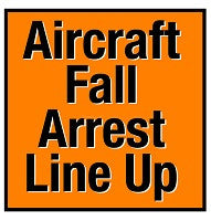 Mighty Line Aircraft Fall Arrest Line Up Floor Sign