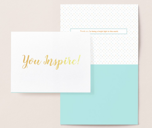 You Inspire! Gold Foil Card