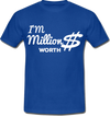 I'M Million Dollars Worth Tshirt