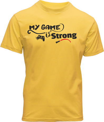 My Game is Strong Tshirt