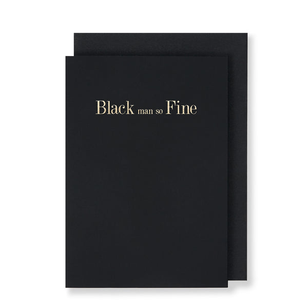 Black Man So Fine Greeting Card in Black, Front