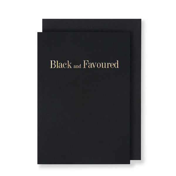 Black and Favoured Greeting Card in Black, Front