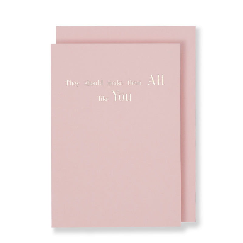 They Should Make Them All Like You Greeting Card in Pastel Pink, Front