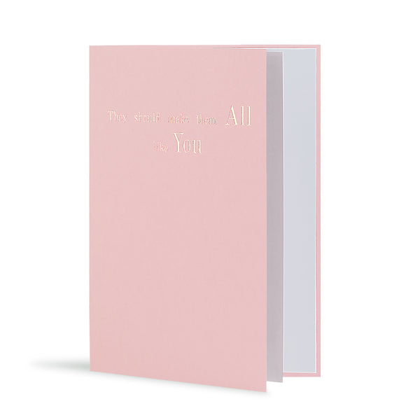 They Should Make Them All Like You Greeting Card in Pastel Pink, Side
