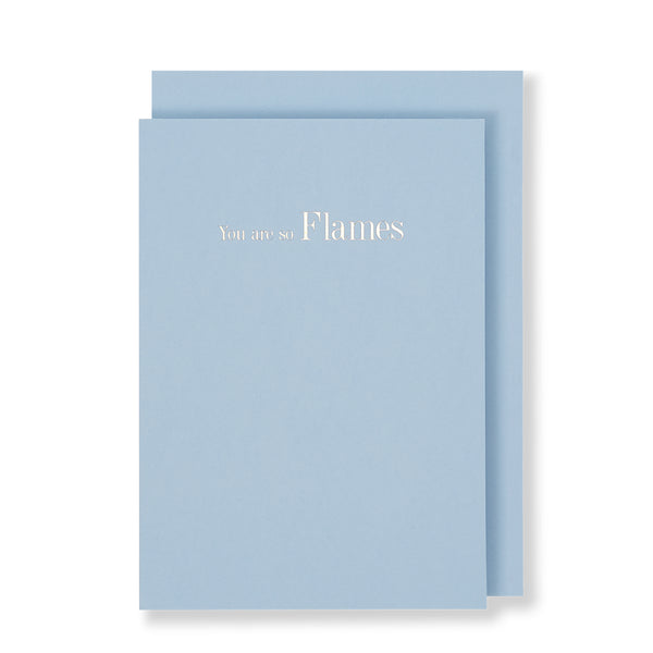 You Are So Flames Greeting Card in Grey Pastel Blue, Front