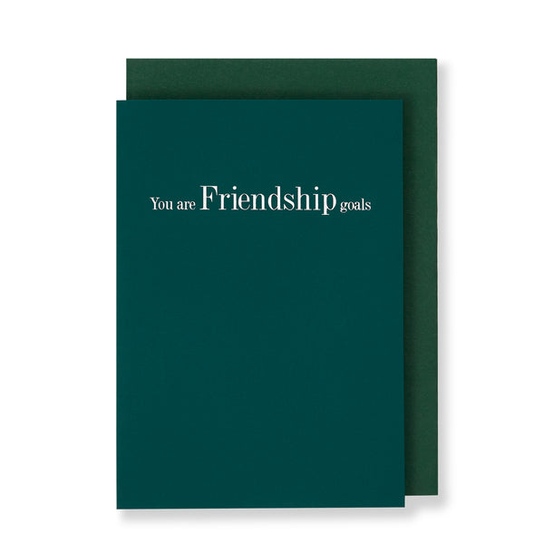 You Are Friendship Goals Greeting Card in Forest Green, Front