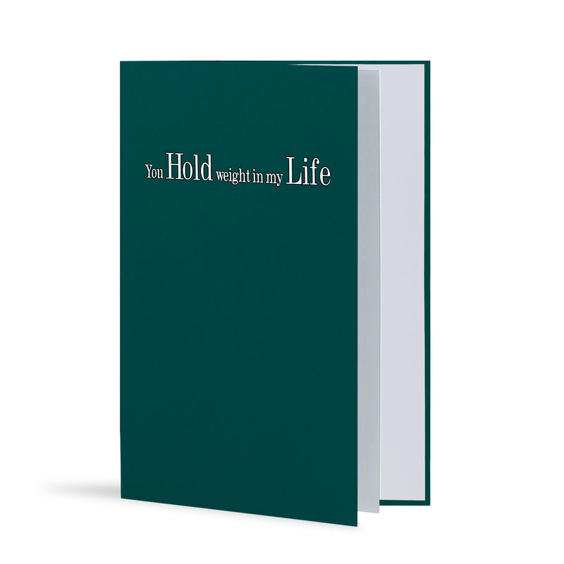 You Hold Weight In My Life Greeting Card in Forest Green, Side