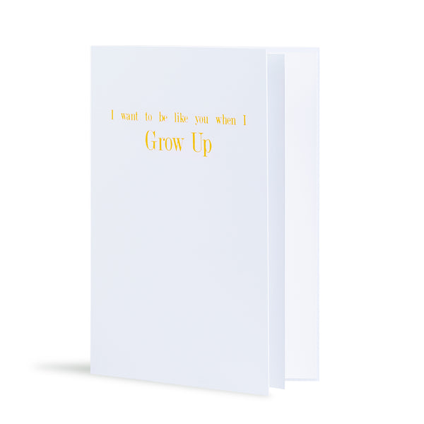 I Want To Be Like You When I Grow Up Greeting Card in White, Side