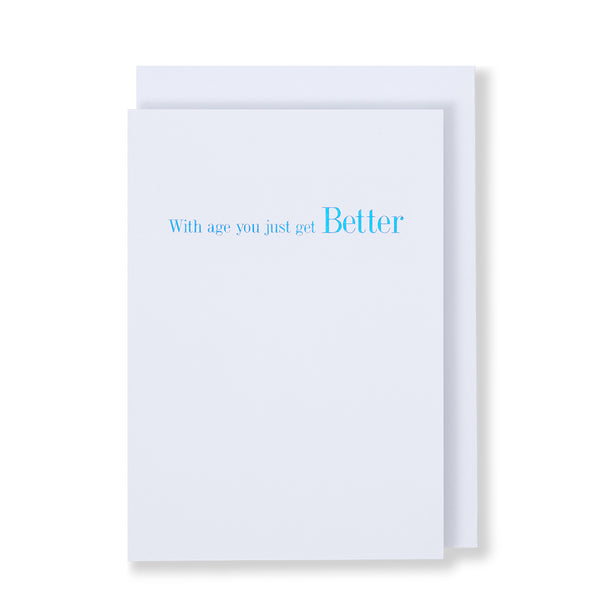 With Age You Just Get Better Greeting Card in White, Front