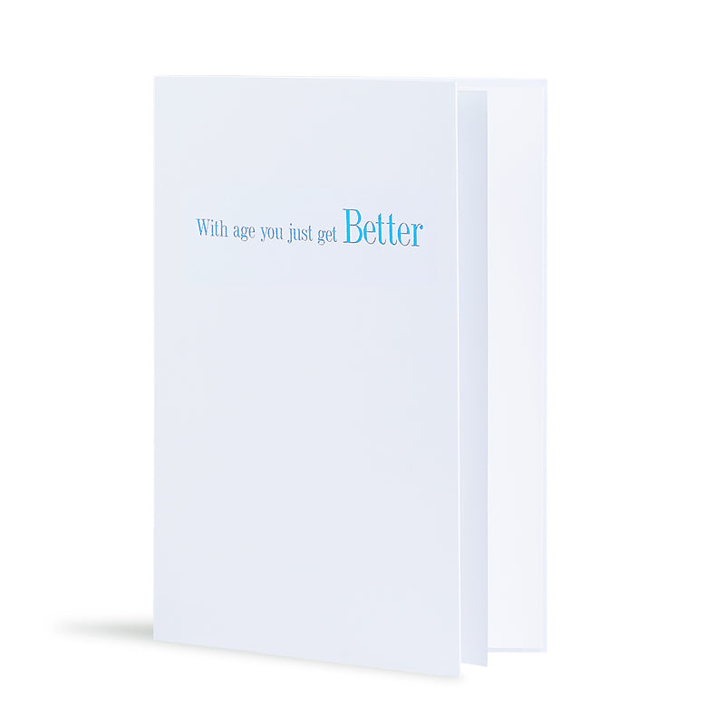 With Age You Just Get Better Greeting Card in White, Side