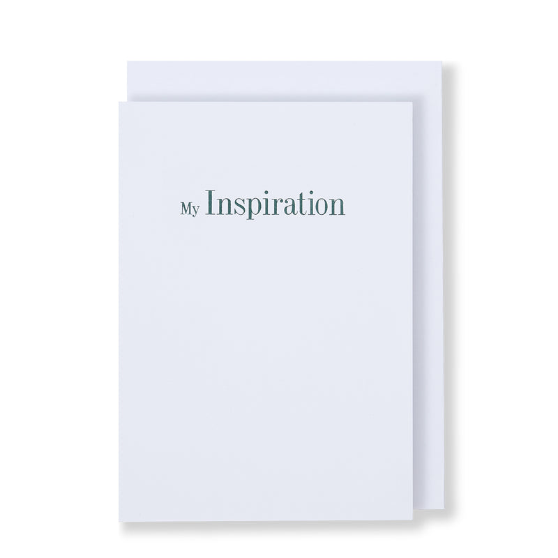 My Inspiration Greeting Card in White, Front