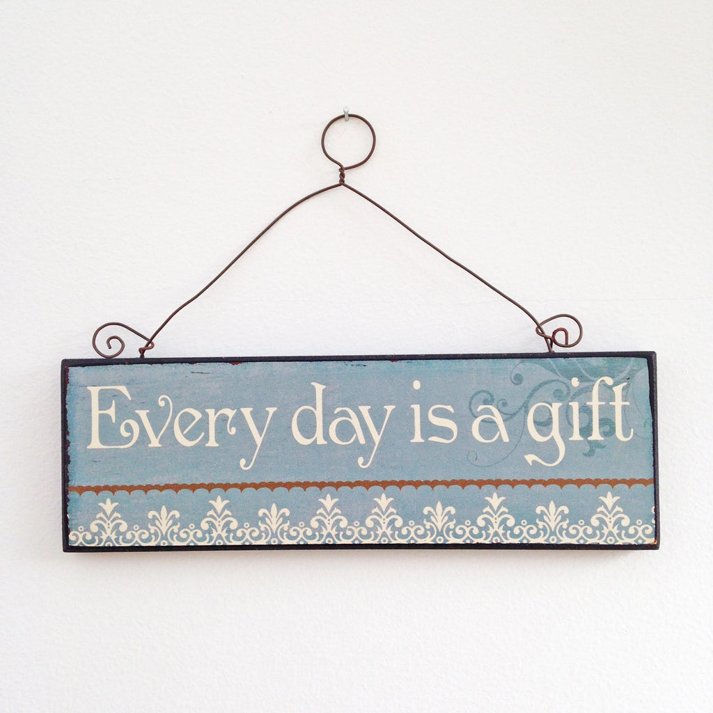 Every Day is a Gift wooden wall sign