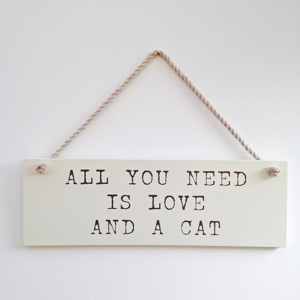 All You Need is Love and a Cat wooden wall hanger