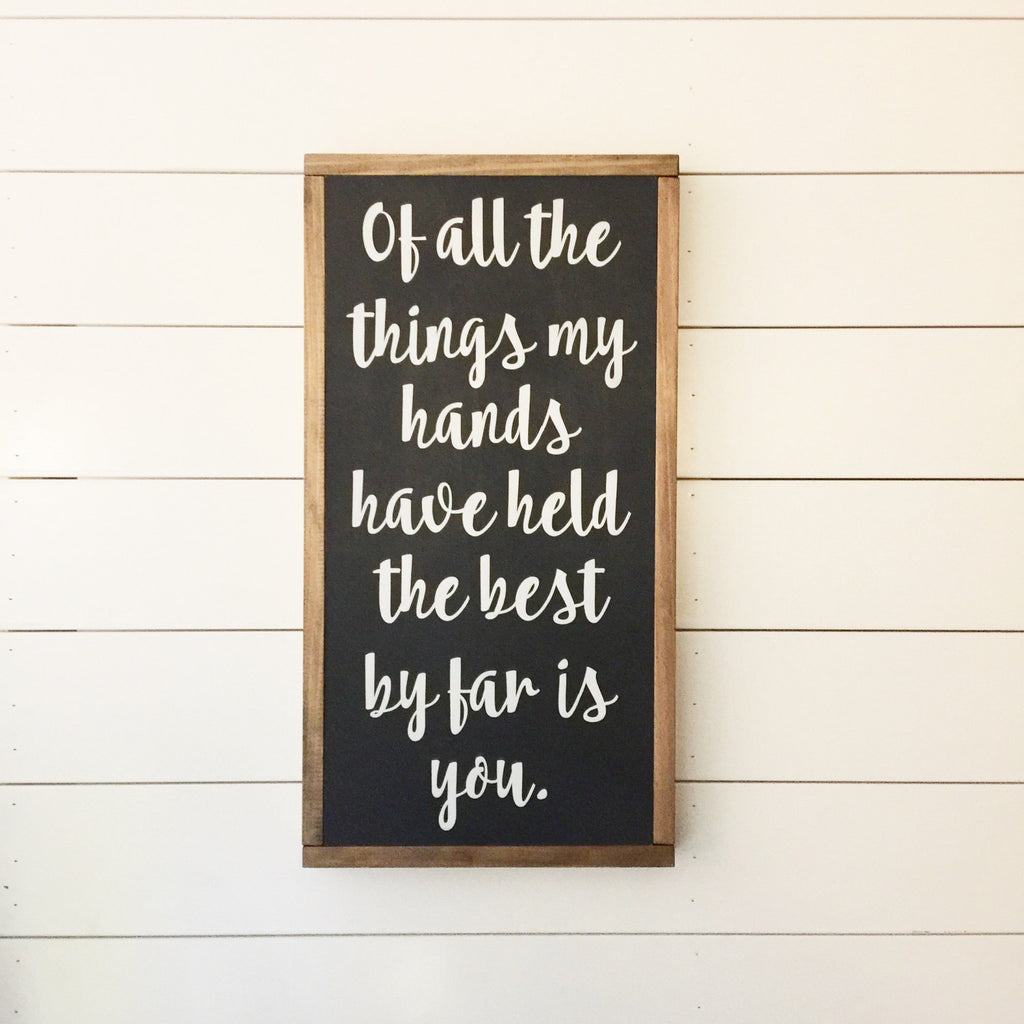 FRAMED WOOD SIGNS - HANDS HAVE HELD