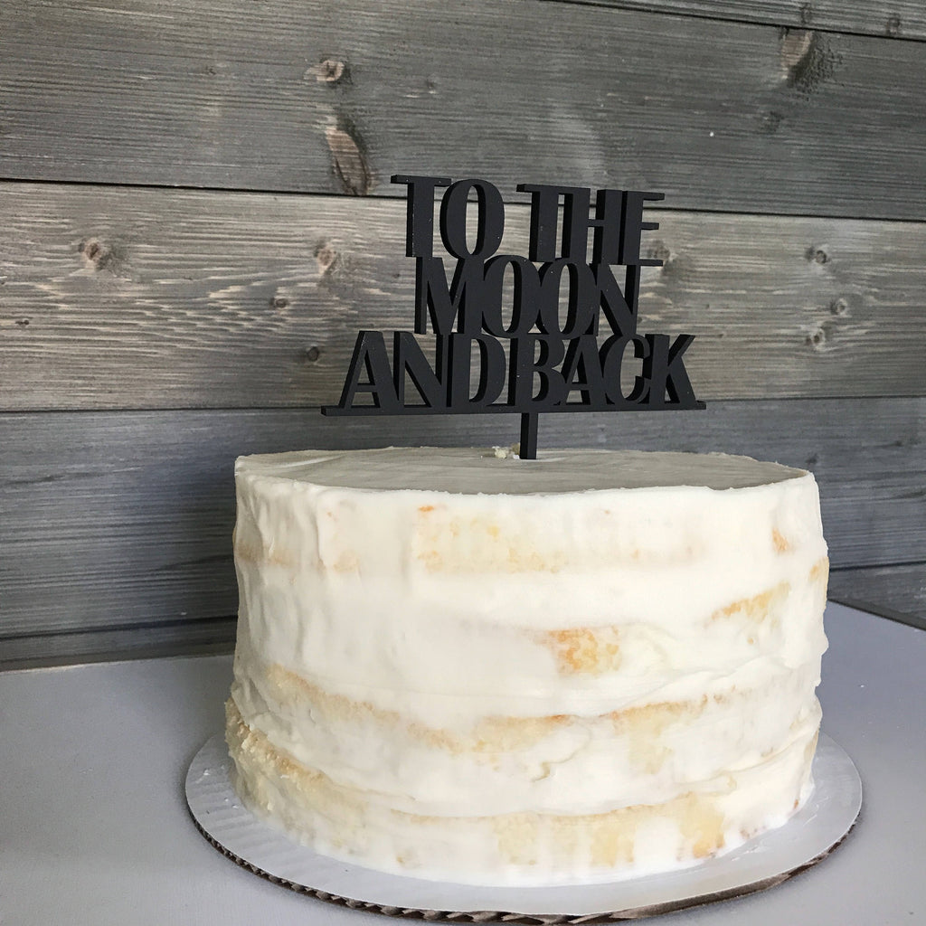 CAKE TOPPER - TO THE MOON AND BACK