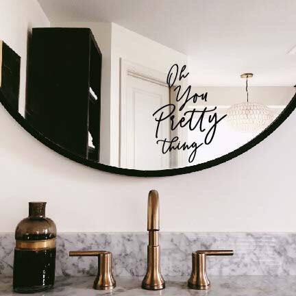 Mirror decal - oh you pretty thing