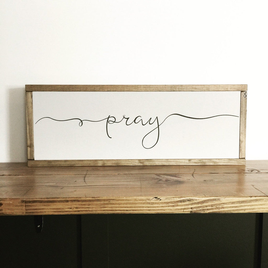 FRAMED WOOD SIGN - PRAY