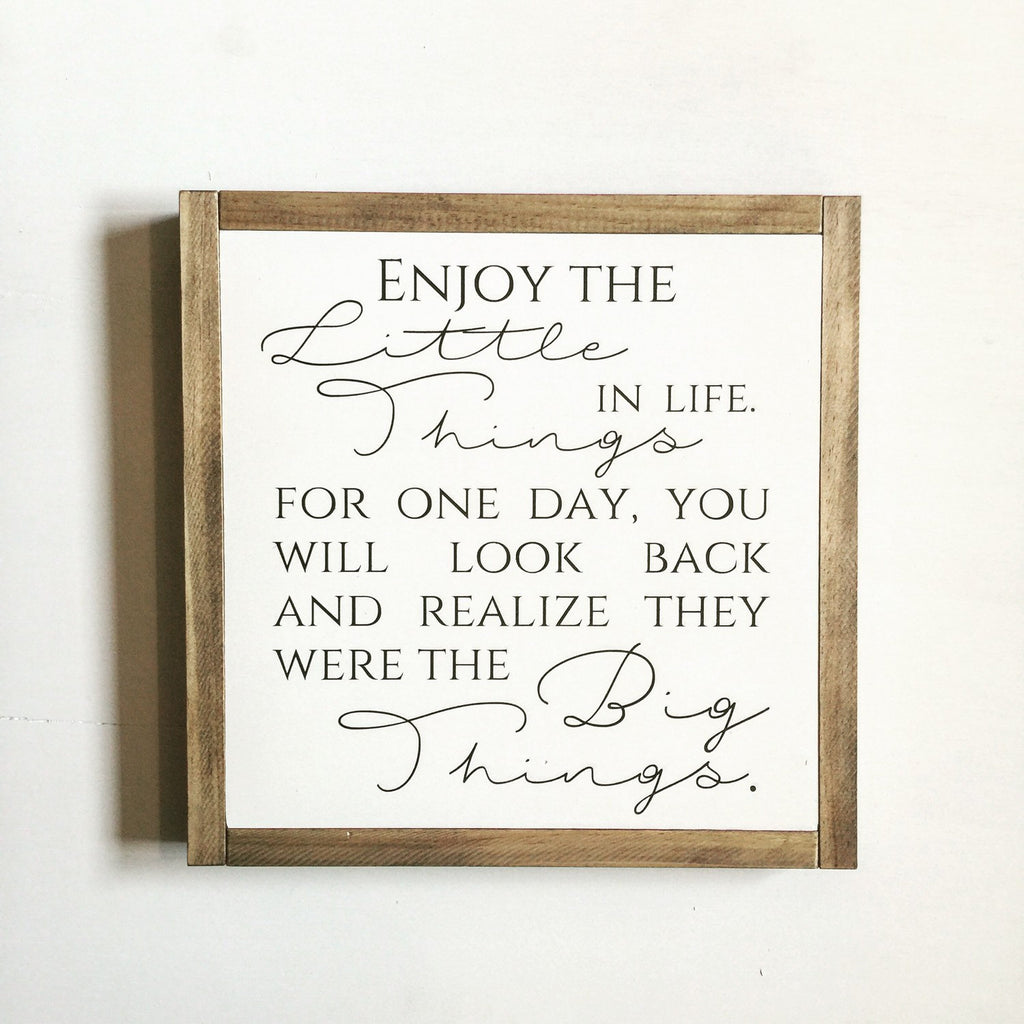 FRAMED WOOD SIGN - ENJOY THE LITTLE THINGS