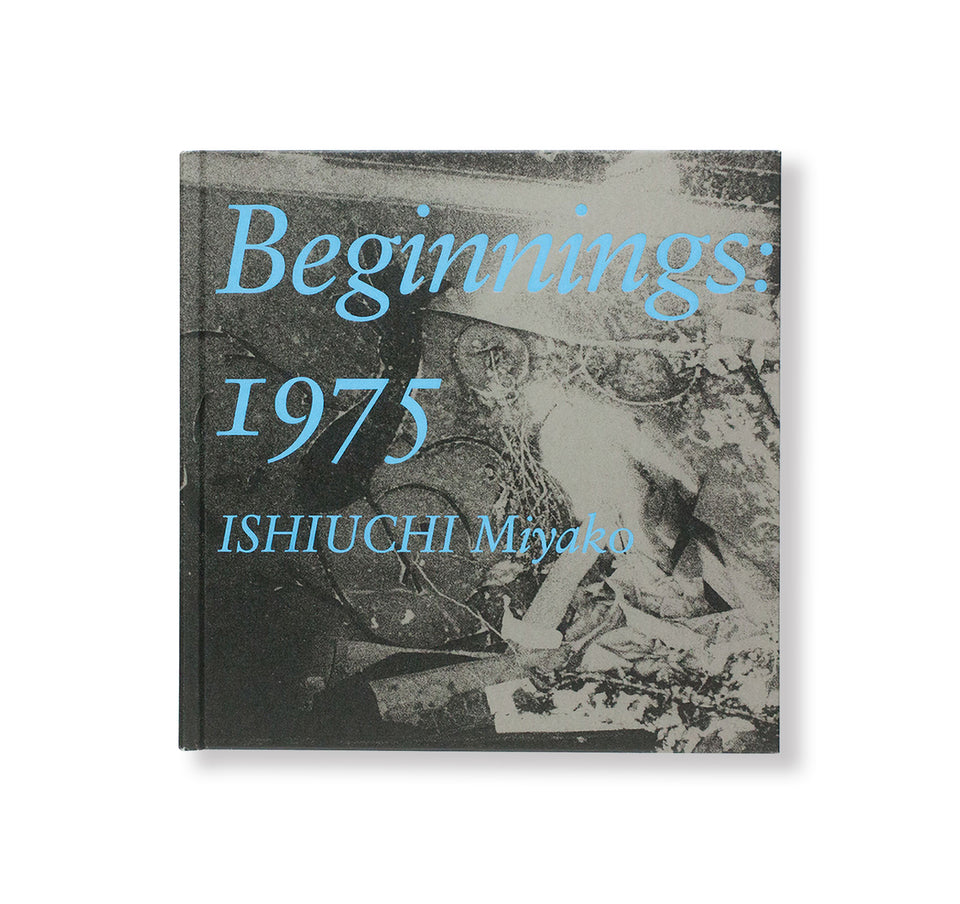 石内都: Beginnings: 1975 [SIGNED]