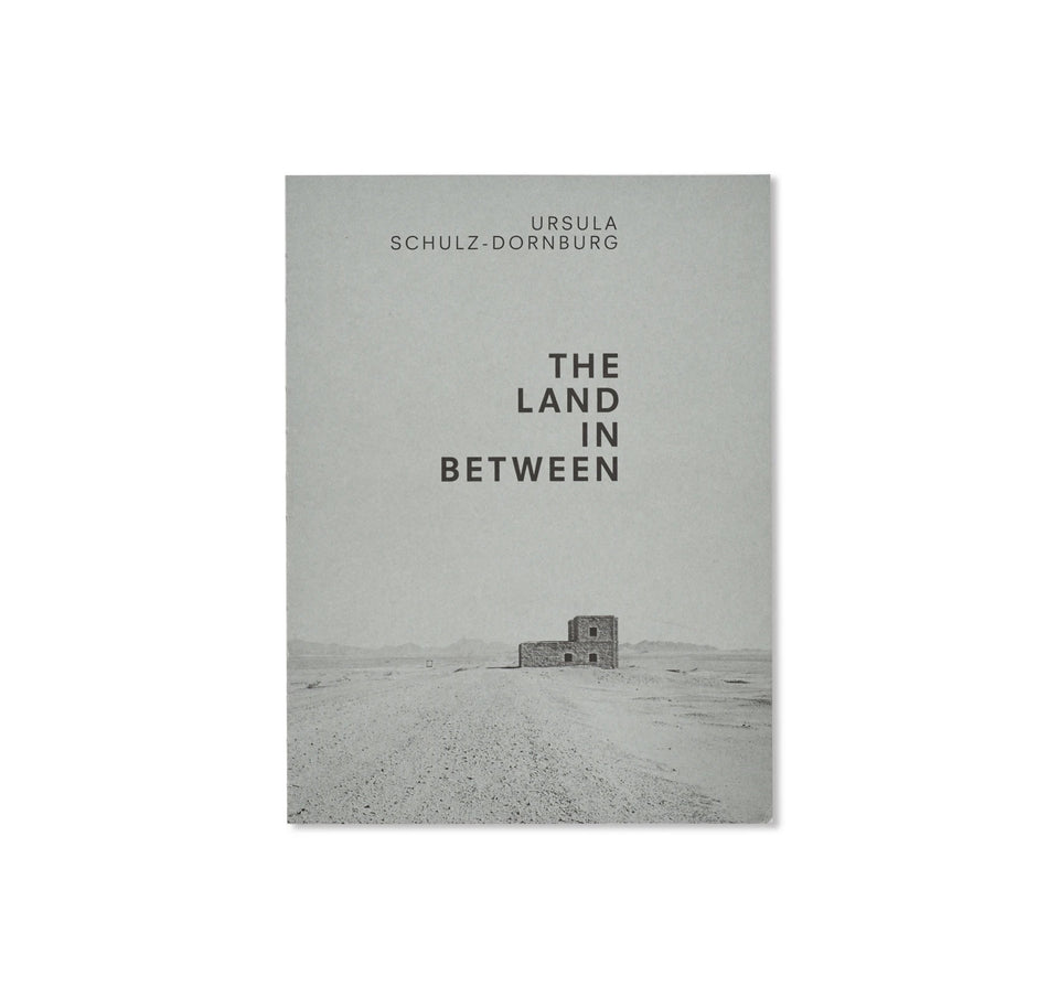 Ursula Schulz-Dornburg: THE LAND IN BETWEEN