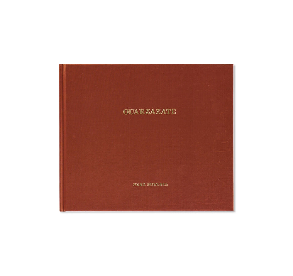 Mark Ruwedel: OUARZAZATE [SIGNED]