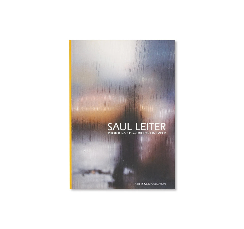 Saul Leiter: PHOTOGRAPHS AND WORKS ON PAPER