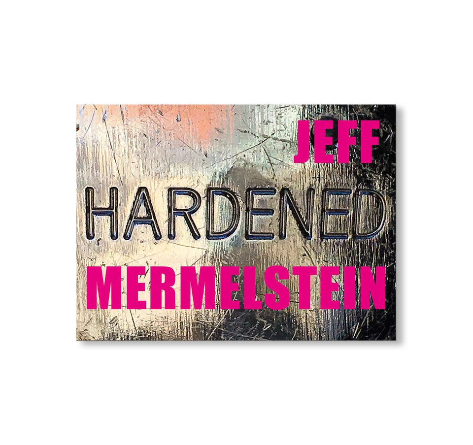 Jeff Mermelstein: HARDENED