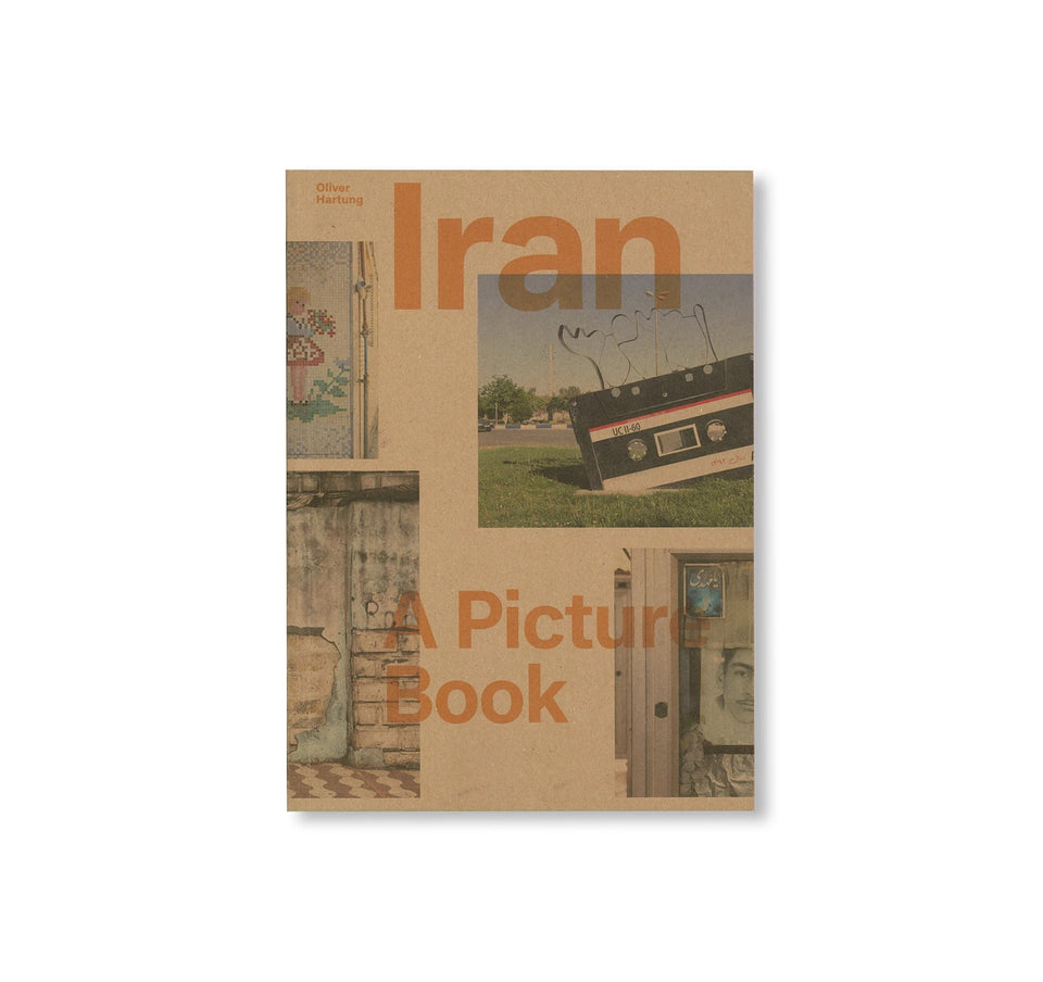Oliver Hartung: IRAN / A PICTURE BOOK