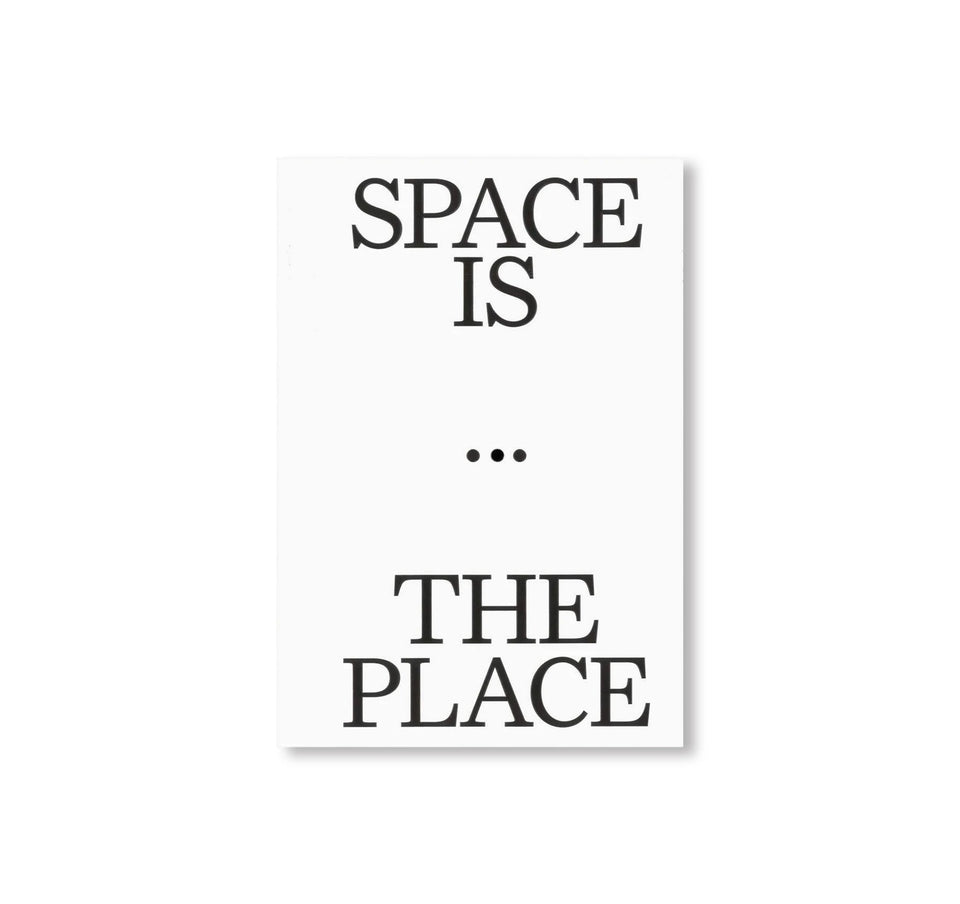 Lukas Feireiss: SPACE IS THE PLACE