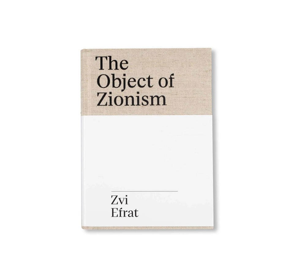 Zvi Efrat: THE OBJECT OF ZIONISM: THE ARCHITECTURE OF ISRAEL