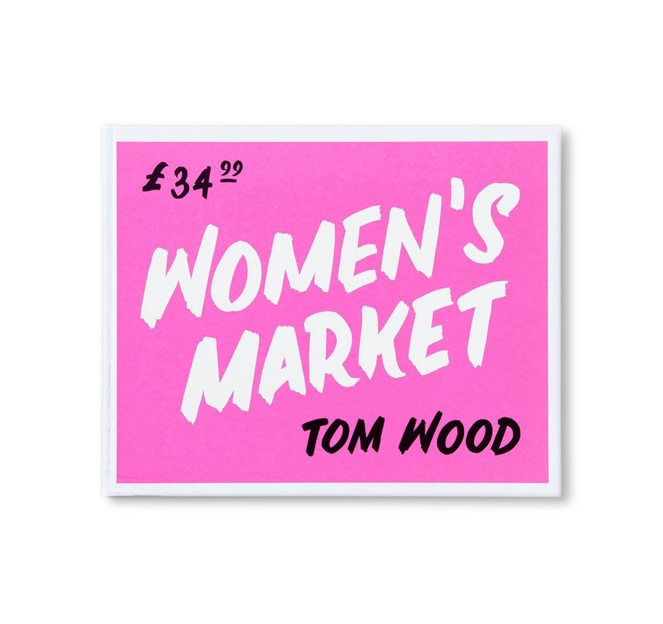 Tom Wood: WOMEN'S MARKET