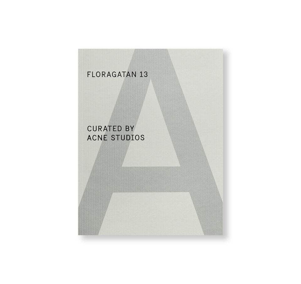 Floragatan 13 Curated By Acne Studios - Special Project #3