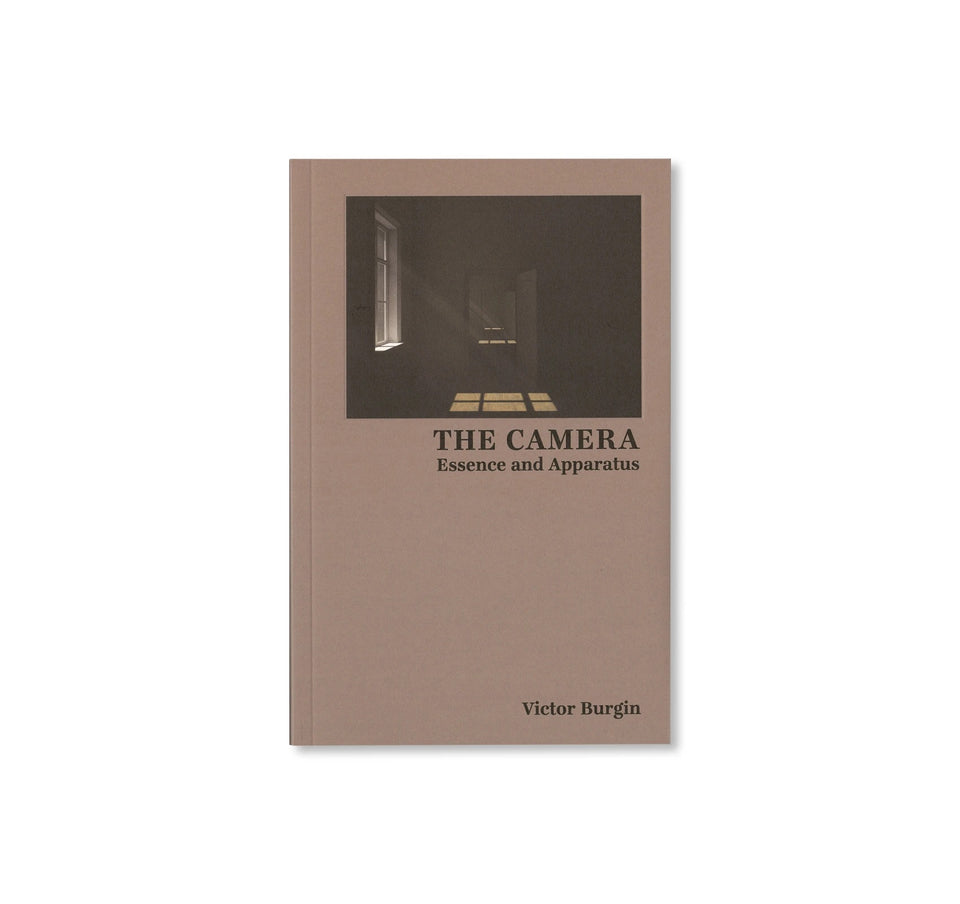 Victor Burgin: THE CAMERA ESSENCE AND APPARATUS