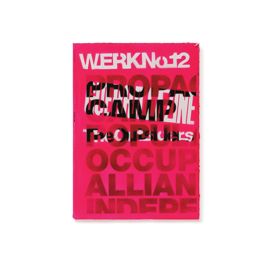 WERK No.12 / GUERRILLAZINE No.3: THE OUTSIDERS