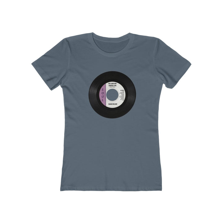 Frank Wilson  45 RPM Northern Soul Women's T Shirt Tee Do I Love You
