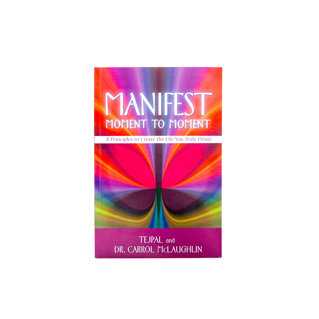 Manifest Moment to Moment