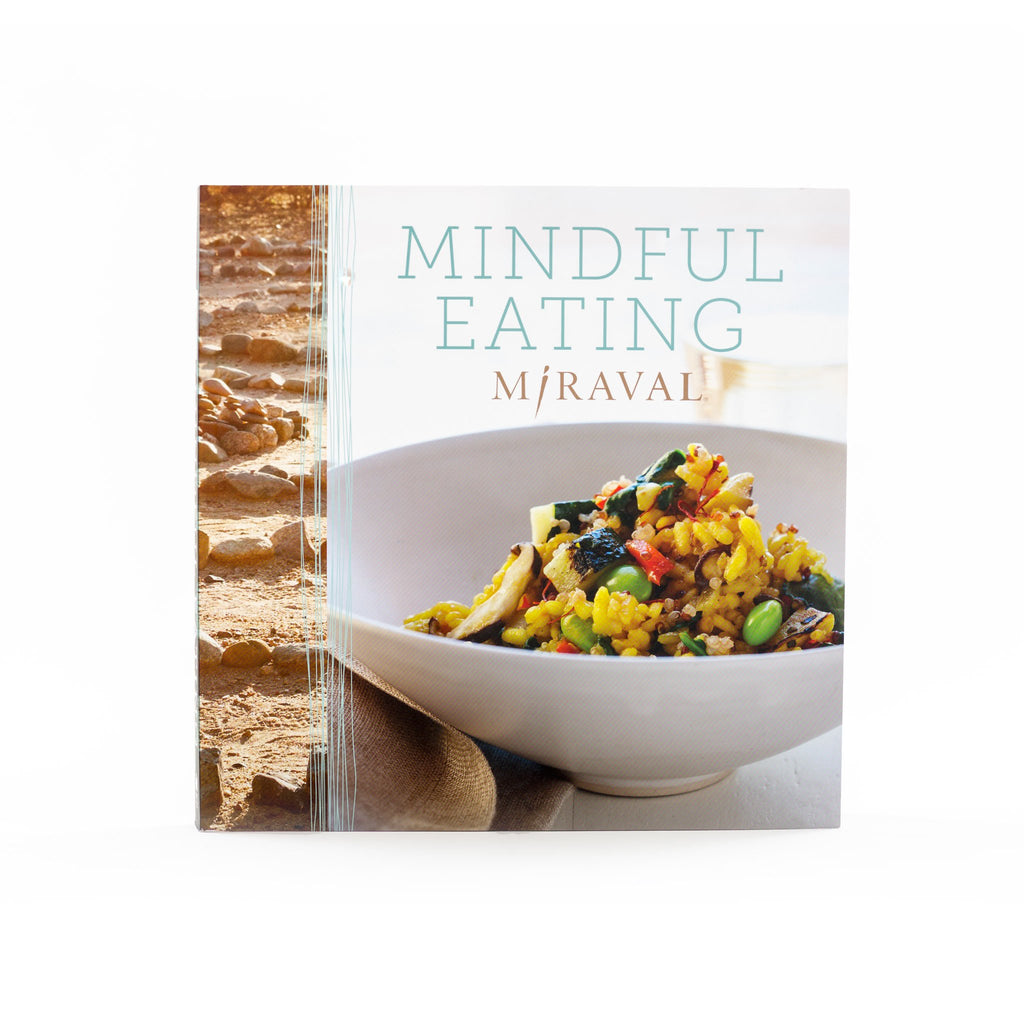 Miraval Mindful Eating Cookbook