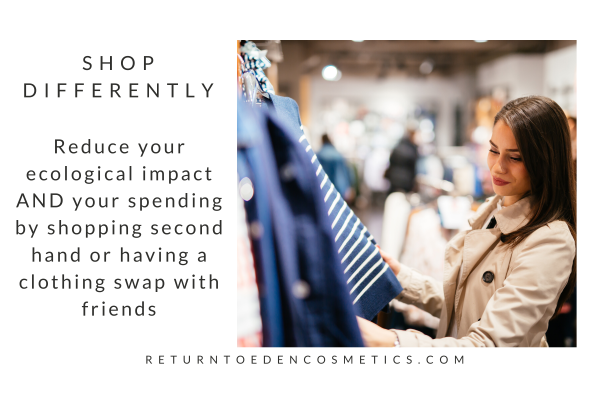 "a woman clothes shopping with the text ""Shop Differently  Reduce your ecological impact and your spending by shopping second hand or having a clothing swap with friends"""