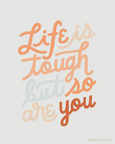 life is tough but so are you graphic
