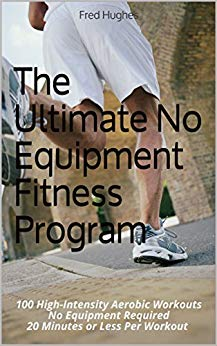 The Ultimate No Equipment Fitness Program