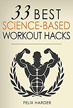 Workout: 33 Best Science-Based Workout Hacks