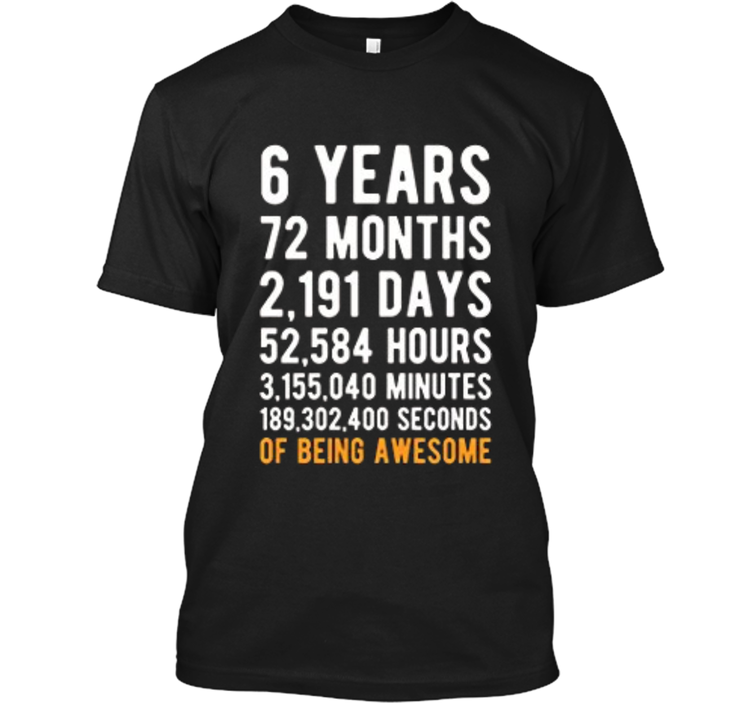 6th Birthday Gift 6 Years Old Being Awesome Tee