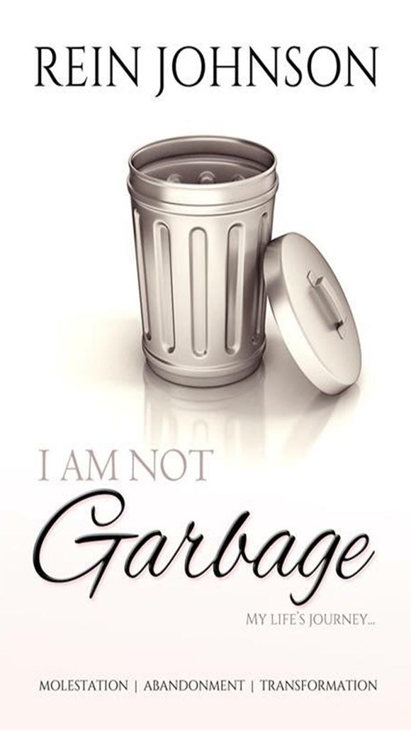 I Am Not Garbage: My Life's Journey... (Physical Book)