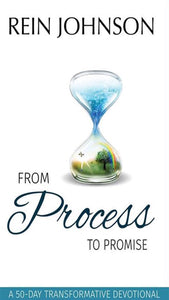From Process to Promise: A 50 Day Transformative Devotional